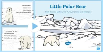 Little Polar Bear Rhyme Song PowerPoint - EYFS, Early Years, Polar Regions, arctic, antarctic, polar bears, penguins, snow, songs, singing, so