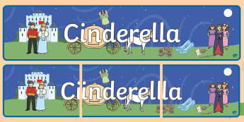 Cinderella Display Banner -  Cinderella, display banner, A4, display, Traditional tales, tale, fairy tale, Pince Charming, Ugly Sisters, Step Godmother, Dress, Midnight, Carriage, mice, pumpkin