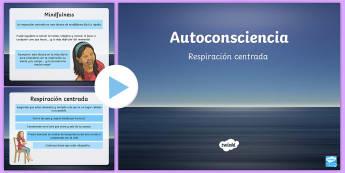 Presentación: Autoconsciencia - Respiración centrada - Mindfulness, respiración, respirar, estrés, relajarse, relax, relajo, presentación, powerpoint, p