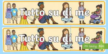Tutto su di Me Striscione - tutto, su, di, me, striscione, alunni, sctuola, esibizione, decorazione, italiano, italian, material