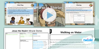 PlanIt - RE Year 5 - Jesus the Healer Lesson 6: Miracle Stories Lesson Pack  - miracle, healing, healer, faith