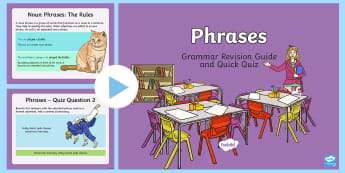 Phrases Grammar Revision Guide and Quick Quiz PowerPoint - English, language, grammar, sentences, phrases, nouns, adverbs, adjectives,Australia