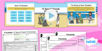 PlanIt - RE Year 1 - Friendship Lesson 6: 12 Special Friends (Christianity)  Lesson Pack - RE - Friendship, religious education, friendship, disciples, friends, planning