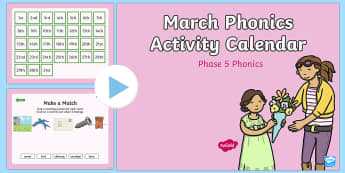 Phase 5 March Phonics Activity Calendar PowerPoint - March, phonics, calendar, monthly, reading, spelling, sorting, tricky words, letters and sounds, act