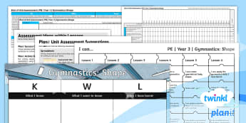 PlanIt Year 3 Gymnastics: Shape Unit Assessment Pack - Gymnastics: Shape, spreadsheet, assessment, afl, planning, I can statements, assessment grid, pe, ye