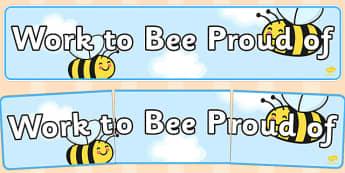 Work to Bee Proud of Display Banner - work, bee, proud, display banner