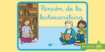 Póster DIN A4: El rincón de la lectoescritura - rincones, rincón, decoración de la clase, lecto, lectoescritura,Spanish