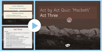 Macbeth Plot Revision Quiz Act III PowerPoint - Macbeth, quiz, act I, revision, revise, plot, questions, answers