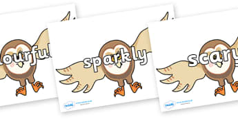 Wow Words on Hullabaloo Owl to Support Teaching on Farmyard Hullabaloo - Wow words, adjectives, VCOP, describing, Wow, display, poster, wow display, tasty, scary, ugly, beautiful, colourful sharp, bouncy