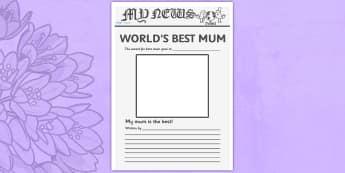 Worlds Best Mum Newspaper Template - worlds best mum newspaper template, worlds best, mum, mum, best mum, newspaper, template, templates, mother, world, best, writing, activity, creative