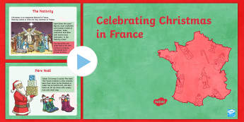 KS2 Celebrating Christmas in France PowerPoint - Christmas, Nativity, Jesus, xmas, Xmas, Father Christmas, Santa, St Nic, Saint Nicholas, traditions,