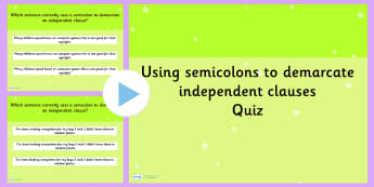 Using Semicolons to Demarcate Independent Clauses SPaG Punctuation