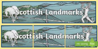Scottish Landmarks Display Banner - Scottish Landmarks, Kelpies, art, sculpture,engineering, CfE, Geography, Scotland, tourism, Scottish