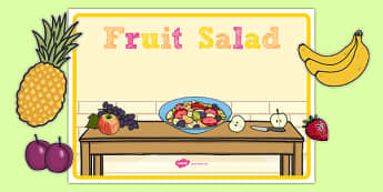 Fruit Salad Editable Poster - olivers fruit salad, fruit salad, editable poster, editable, poster, display