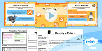PlanIt - Computing Year 5 - Radio Station Lesson 3: Planning a Podcast Lesson Pack - planit, computing
