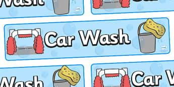 Car Wash Role Play Display Banner - car wash, car, cars, wash, display, banner, sign, poster, clean, sponge, polish, bucket, clean cars, screen wash, hose, nozzle, pressure, washer, air pump, brush