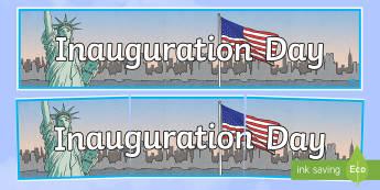 Inauguration Day Banner - KS1/2 Donald Trump Inauguration Day Jan 20th 2017