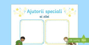 Ajutorii speciali ai zilei - Planșă Planșă - ajutorii zilei, ajutoarele zilei, ajuta, dezvoltare personala, română, materiale,Romanian