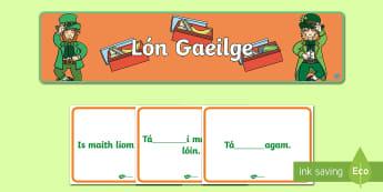 Lón Gaeilge Resource Pack - ROI - Irish Language Week Gaeilge Resources - 1st-17th March, vocabulary, practice.