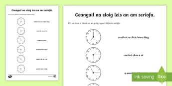 Matching the Correct Time Activity Sheet Gaeilge - An t-am, meaitseáil, o'clog, leath, ceathrú, cloig., time, analogue clock, worksheet, written tim