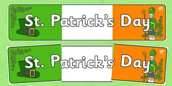 St Patrick's Day Display Banner - St Patricks Day, display banner, poster, display, Ireland, Irish, St Patrick, patron saint, leprechaun, 17 march