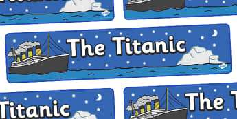 The Titanic Display Banner (Night) - The Titanic, resources, banner, poster, sign, display, Iceberg, Ship, Liner, White Star Line, disaster, New York, sink, lifeboat, boat, captain, survivors