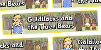 Goldilocks and the Three Bears Display Banner - Goldilocks, traditional tales, display banner, tale, fairy tale, three bears, porridge, cottage, beds, display, A4, banner