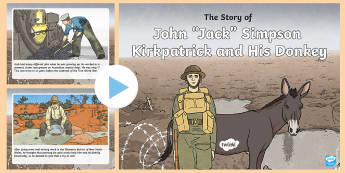 The Story of John 'Jack Simpson' Kirkpatrick and his Donkey - Australian Requests, simpson and his donkey, anzac, anzac day, gallipoli, anzac powerpoint story, si