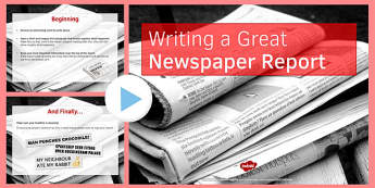 Reading/Writing: Features of a Newspaper Report PowerPoint - writing, newspaper, report