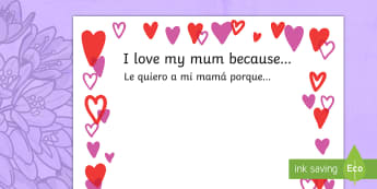 Mother's Day: I Love My Mum Because... Page Borders English/Spanish - Mothers Day I love my mum Because Full Page Borders - page border, border, frame, writing frame, wri