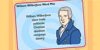 William Wilberforce Word Mat - william wilberforce, word mat, topic words, key words, important words, mat of words, relevent words, themed word mat