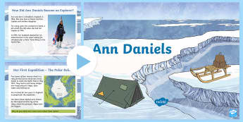 Ann Daniels Information   PowerPoint - Ann Daniels Information   PowerPoint, KS2, explorers, Polar regions, Name and locate geographical re