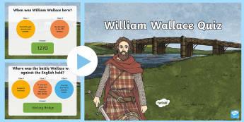 William Wallace Quiz PowerPoint-Scottish - CfE Scottish Significant Individuals, William Wallace, Quiz PowerPoint, questions, Scottish Wars of