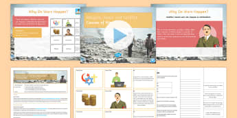 Causes of War Lesson Pack - War; conflict; Causes of war