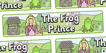 The Frog Prince Display Banner - Frog, princess, prince, evil fairy, splash, kiss, well, display, banner, poster, sign, king, bed, sleep, golden ball, beautiful, fell, plate, palace, traditional tale, story, book, story resources