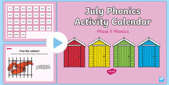 Phase 5 July Phonics Activity Calendar PowerPoint - Reading, Spelling, Game, Starter, Sounds, morning starter, phonic starter