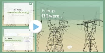 KS3 Energy If I were.... PowerPoint