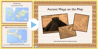 Ancient Maya on the Map Lesson Teaching Pack PowerPoint - mayans