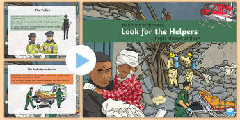 Look for the Helpers PowerPoint - disaster, flood, bomb, explosion, earthquake, tsumani, emergency, terrorist attack, fire, ambulance,