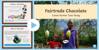 KS2 World Fair Trade Day Cocoa Farmer Case Study Activity PowerPoint - UK World Fairtrade Day, global, trade, fair, farmers, Ghana, social, community, Fairtrade premium, c