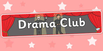 Drama Club Display Banner - drama club, display banner, banner for display, display, banner, header, header for display, header display, display header