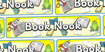 Book Nook Display Banner - book, reading area, Classroom Area Signs, KS1, Book Area, Book Corner, Library, Banner, Foundation Stage Area Signs, Classroom labels, Area labels, Area Signs, Classroom Areas, Poster, Display, Areas