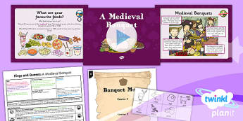 PlanIt - History KS1 - Kings and Queens Lesson 5: A Medieval Banquet Lesson Pack