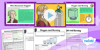 PlanIt - Science Year 4 - Scientists and Inventors Lesson 3: Discovering Oxygen Lesson Pack - planit, gas, oxygen, Lavoisier, Priestley, burning, candles