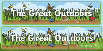 The Great Outdoors Display Banner - the great outdoors, minibeasts, outdoor learning, minibeast hunt,