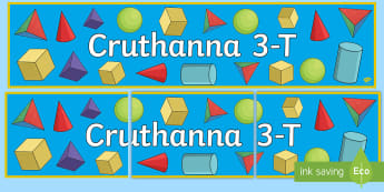Meirge Taispeána: Cruthanna 3-T - Gaeilge  - Mata, maths, Irish, Gaeilge, 3D shapes, cruth, cruthanna 3-T,Irish, Gaeilge Medium Schools