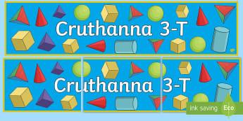 Cruthanna 3-T Display Banner - Gaeilge  - Mata, maths, Irish, Gaeilge, 3D shapes, cruth, cruthanna 3-T,Irish, Gaeilge Medium Schools