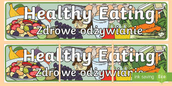 Healthy Eating Display Banner English/Polish  - health, snack, time,  food, Banner, Foundation Stage Area Signs, Classroom labels, Area labels, Area