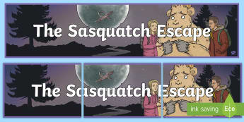 Term 3 2017 Chapter Chat Display Banner To Support Teaching On The Sasquatch Escape - The sasquatch escape, Suzanne Selfors, chapter chat, years 3-4, literacy, reading