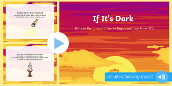 If It's Dark Song PowerPoint - Light and Dark, light sources, bulb, match, sun, light, dark, see, seeing, look, senses, vision, can